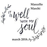 Marcello Marchi - It is well with my soul - March 2018