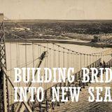 Building Bridges Into New Seasons