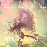 Summer, Love & Jazz hop - MIX #02 by Jovis