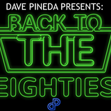 Dave Pineda Presents Back To The Eighties 15