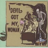 DEVIL GOT MY WOMAN