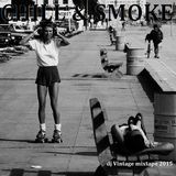 CHILL & SMOKE 2015 - DJ Vintage mixtape