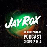 Jay Rox - Mixed up Music - December 2012