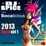 DJ Spice presents Socalicious Vol #1 2013 Soca Mix