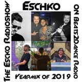The Eschko Radioshow on Beats2Dance Radio Episode 31 Yearmix of 2019 XXL Version
