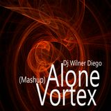 Offer Nissim feat Maya - Alone & Patrick Sandim - Vortex (Wilner Diego Mash-up)