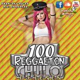 100 REGGAETON CHULO -DJ LENEN