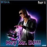Hey Mr. DJ!!! (Part II)