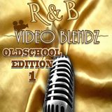 R&B Video Blendz Oldschool Edition 1