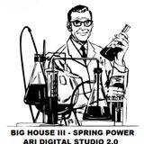 HOUSE BIG III - SPRING POWER