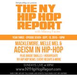 The NY Hip Hop Report Ep126: Macklemore, Melle Mel, Hip-Hop Ageism, GrapeGate and more
