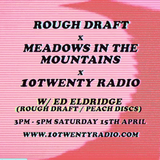 Rough Draft X Meadows in The Mountain Takeover - 15th April 2017