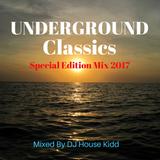 UNDERGROUND CLASSICS - special edition mix 2017
