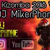 DJ MikerPhone Mix Kizomba 2018 vol.1.