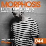 Morphosis 044 With Ashal S And Rauschhaus (15-08-2018)