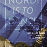 NORDI IS TO DANCE Podcast #004 by Maringo Star