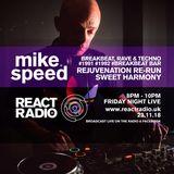 Mike Speed | React Radio Uk | 231118 | FNL | 8-10pm | Rejuve ReRun | Breakbeat Rave&Techno | Show 57