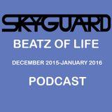 SkyGuard - Beatz Of Life | December 2015-January 2016 Podcast