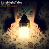 Ugly Astronaut - Late Night Tales (Live at The Shelter)