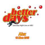 Alex dans Better Days le 14 Mars 2015