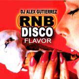 RNB DISCO FLAVOR by DJ Alex Gutierrez