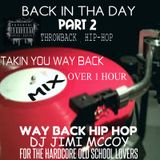 BACK IN THA DAY PART 2 HIPHOP MIX FEB.27.2017 DJ JIMI M! (OVER 1 HOUR)