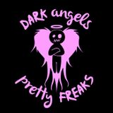 Dark Angels & Pretty Freaks #118