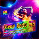 DJ Alex Mega - Super Retro Mix 80 х 90 (russian version) - 2019
