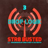 Str8 Busted Podcast #3: Green Street with - Drop Logik - 2012.11.02