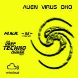 Alien Virus Oko Podcast 2016 (Lv.58)  for Mixcloud Net Radio