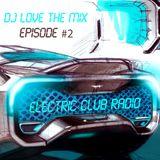 Electric Club Radio Episode 2