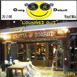 "Craig Dalzell Live @ La Grotta, Sauze d'Oulx Italy (26-2-08) ""Lounged Out"" (Vinyl Only Mix)"