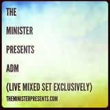 The Minister Presents: ADM (Pt.2)