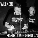 WEEK 30 Preparty