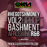 #HeGotShmoney Vol 2 R&B Hip Hop Afro/Bashment Spring 2018 Mix @CHRISKTHEDJ