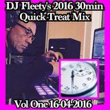 DJ Fleety's 2016 30min QUICK TREAT MIX Vol One 16-04-2016.mp3(45.6MB)