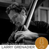 Giant Steps #001: Larry Grenadier