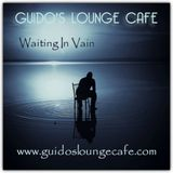 Guido's Lounge Cafe Broadcast 0287 Waiting In Vain (20170901)