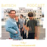 Tin Angel Podcast #30 Joe Carvell of Batsch