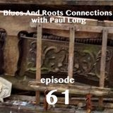 Blues And Roots Connections, with Paul Long: episode 61