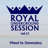 Royal Underground Session Vol.37 - Mixed by Demmyboy