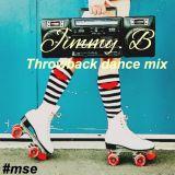MSE mix radio   Jimmy B   Dance Music Throwback