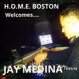 H.O.M.E. BOSTON welcomes JAY MEDINA (DEEPSQ/LNA) 11/01/15