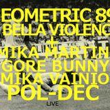 CAMPO ELÉCTRICO // GEOMETRIC89+GORE BUNNY+MIKA MARTINI / LA BELLAVIOLENCIA+MIKA VAINIO+ POL-DEC LIVE