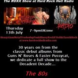 The ROXX Show at Hard Rock Hell Radio 13 July 80s classic big hair cock rocking sleazy glam special