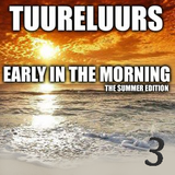 Early in the Morning Summer Edition 3