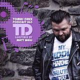 Tomas Drex PODCAST 063 - guestmix by Matt Walli