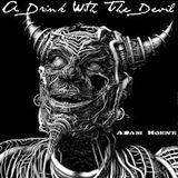 HUNTER   A.C.A.B. @ADAM HOENE  A DRINK WITH   THE DEVIL