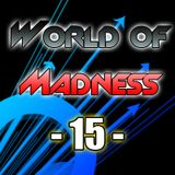 World Of Madness 15