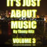 It's Just About Music By Thony Ritz (Volume 3)